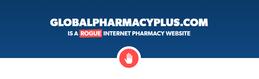 Globalpharmacyplus.com Is a Rogue Internet Pharmacy